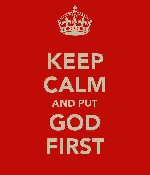 keep-calm-and-put-god-first-7
