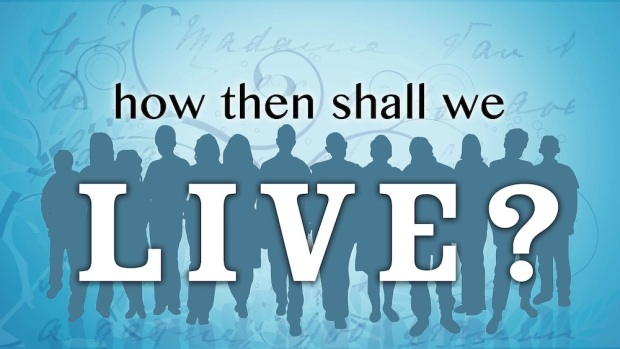 how-then-shall-we-live